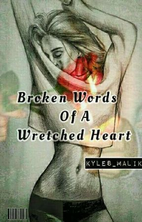 Broken Words Of A Wretched Heart by Nuuzzz
