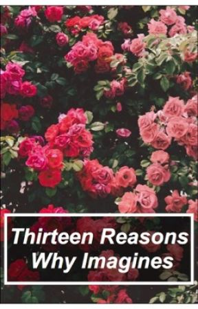 Thirteen Reasons Why Imagines by oddlygrace