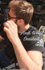 Andi Wolff Oneshots  by LenaHummels15