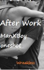 After Work- ManxBoy One-Shot by Wreakless