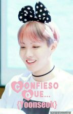Confieso que... 🌸Yoonseok by XLoveCYX
