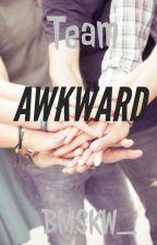 Team AWKWARD by BMSKW_