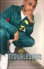 Troublesons by TasiaBryantJordan