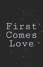 First Comes Love - {Romance One-Shot} by idledream