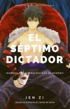 El Séptimo Dictador by Jen-Zi