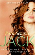 Para Sempre Jack by Sonhosdeprata
