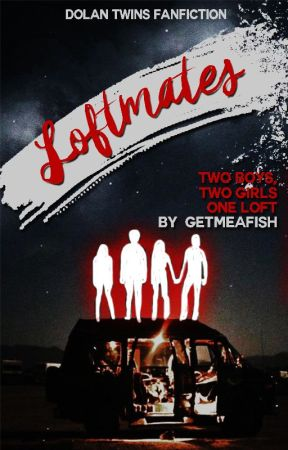 LOFTMATES|| Dolan Twins fanfiction by GetMeAFish