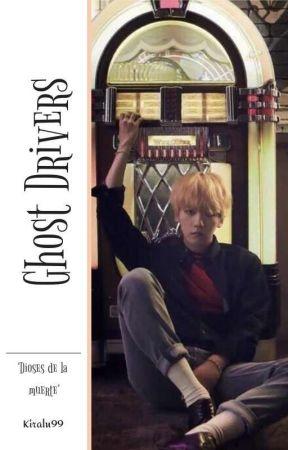 "Ghost Drivers  ""Dioses de la muerte""  by kiralu99"