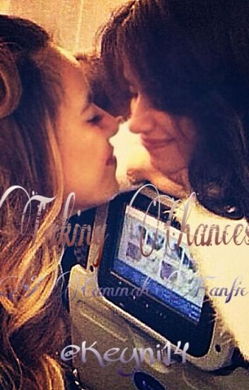 Taking Chances(A Caminah Fanfic)