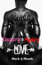 A Sugary and Spicy Love by BlackAndBlonde1