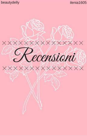 Recensioni! ♡ by Ilenia1605