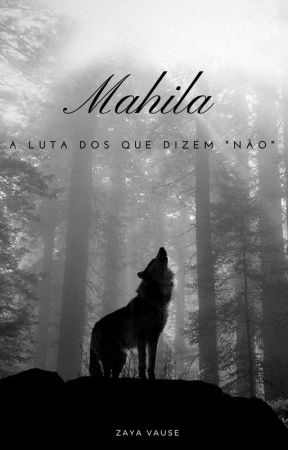 """Mahila - A Luta dos que Dizem """"Não"""" by ZayaVause"""