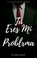 Tú Eres Mi Problema by sofisalas05