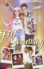 Feel Something ↠ Soy Luna  by MuseFromAWriter