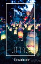 Once Upon A Time ( One-Shot ) by hjnxxi