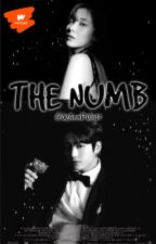 The Numb (Fearless Queen by AilaMonica FanFiction) ON-HOLD by JeannPulido