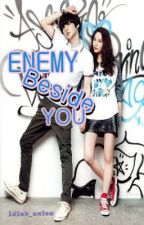 Enemy Beside You by idiah_unica