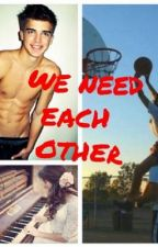 We need each other by ElleYxx