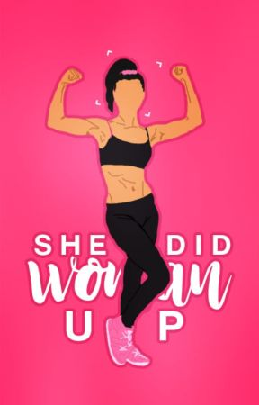 She Did Woman Up by ProjectWomanUp