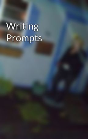 Writing Prompts by kittykatlove69
