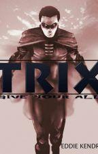 Trix by EddieKendrix