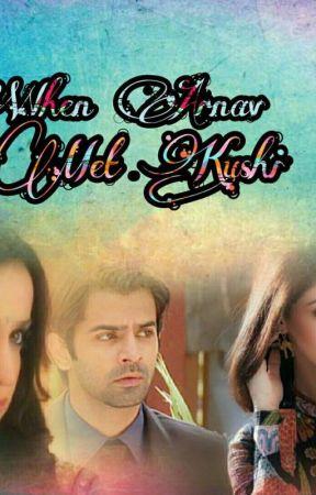 Arshi FF:When Arnav Met Kushi - WE WILL MET AGAIN(PART 11