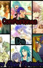 ~Confesiones De Los Ships Dorados~ by JanethTheHedgehog123