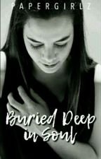 Buried Deep In Soul by PAPERGIRLZ