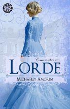 Como Irritar um Lorde (DEGUSTAÇÃO)  by MichaellyAmorim