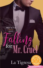 Men in Tux 1 : Falling For Mr Cruel #Wattys2018 #Longlist #Shortlist by LaTigresaPHR