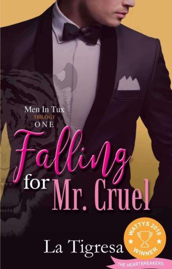 Men in Tux 1 : Falling For Mr Cruel (Wattys 2018 Winner) COMPLETED