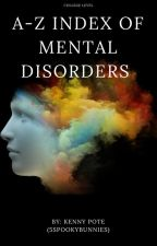 A-Z Index Of Mental Disorders by kval636