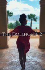 The Dollhouse 2  by _Leahh
