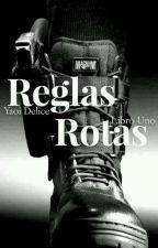 Reglas Rotas by yaoidelicemx