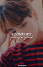 I dont like your girlfriend ; VKOOK by pimmai-
