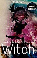 Little More Witch by kiazuren_
