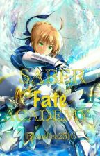 Saber Fate Academy.[END] by safira2516