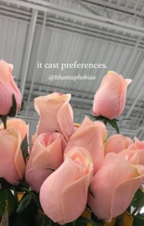 « | it cast preferences | » by mirandaxcormack