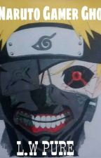 Naruto Gamer Ghoul by LordWardPure