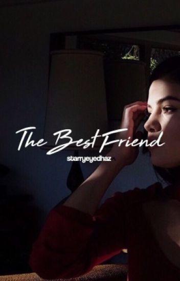 The Best Friend ✦ h.s