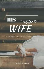His Wife by SadPsychopath