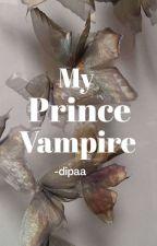 My Prince Vampire by Dipa23