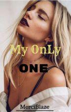 My Only One  by mercyblaze