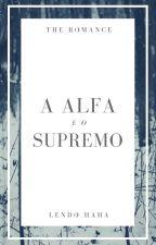 A Apha & O Supremo- Livro 1 Da Série Lobos Também Amam by Lendo_Haha