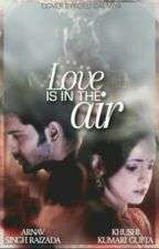 Love Is In The Air![COMPLETED and EDITED]#thenewyearawards |#IAA by ArShi_Angel