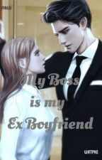 My Boss is my Ex Boyfriend by MaiLei04