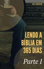 LENDO A BÍBLIA EM 365 DIAS. by kells2Carvalho