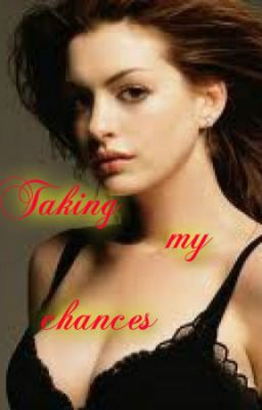 Taking Chances by Twixiereen