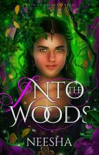 Into The Woods (Previously Fated) by bloomneesha