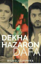 Dekha Hazaron Dafa by DilBoleGaurika